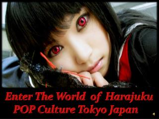 Enter The World  of  Harajuku      POP Culture Tokyo Japan
