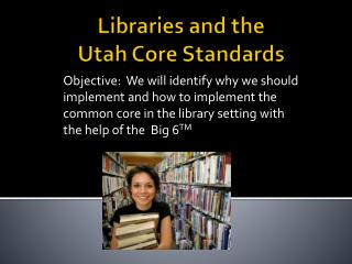Libraries and the Utah Core Standards