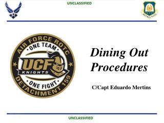 Dining Out Procedures C/ Capt Eduardo Mertins