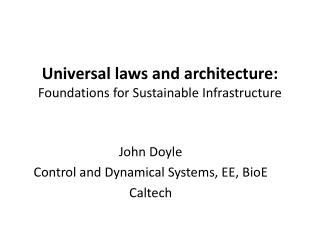 Universal laws and architecture: Foundations for Sustainable  Infrastructure