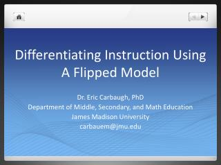 Differentiating  Instruction Using A Flipped Model