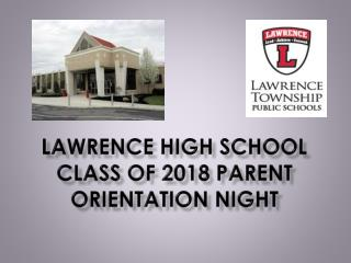 Lawrence High school  Class of 2018  parent Orientation night