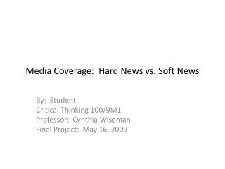 Media Coverage:  Hard News vs. Soft News