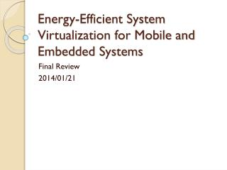 Energy-Efficient System Virtualization for Mobile and Embedded Systems