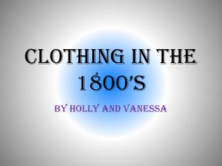 Clothing in the 1800's