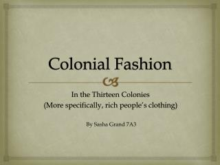 Colonial Fashion
