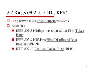 2.7 Rings (802.5, FDDI, RPR)