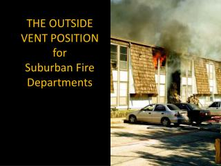 THE OUTSIDE VENT POSITION for  Suburban Fire Departments