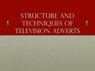 Structure and techniques of television adverts