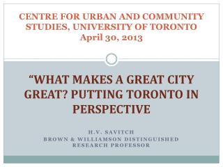 CENTRE FOR URBAN AND COMMUNITY STUDIES, UNIVERSITY OF TORONTO April 30, 2013