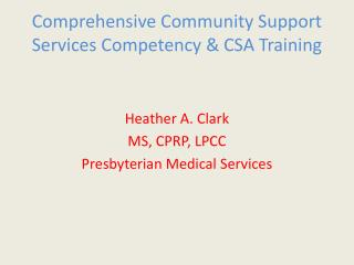 Comprehensive Community Support Services Competency & CSA Training