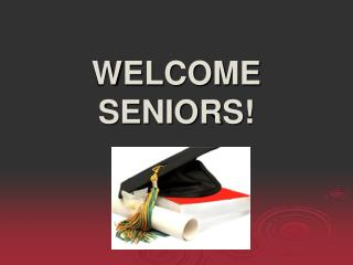 WELCOME SENIORS!