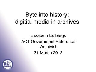 Byte into history; digitial media in archives
