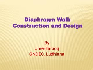 Diaphragm Wall: Construction and Design