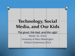 Technology, Social Media, and Our Kids