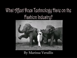 What Affect Does Technology Have on the Fashion Industry?