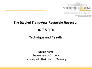 The Stapled Trans-Anal Rectocele Resection (S T A R R) Technique and Results