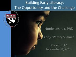Building Early Literacy:  The Opportunity and the Challenge