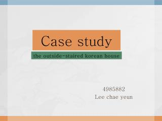the outside- staired korean house