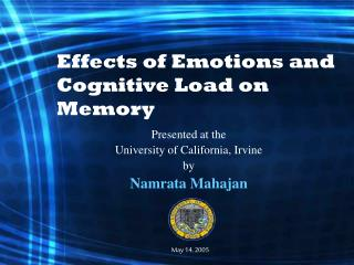 Effects of Emotions and Cognitive Load on Memory