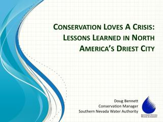 Conservation Loves A Crisis: Lessons Learned in North America's Driest City
