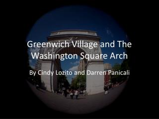 Greenwich Village and The Washington Square Arch