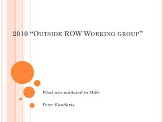 "2010 ""Outside ROW Working group"""