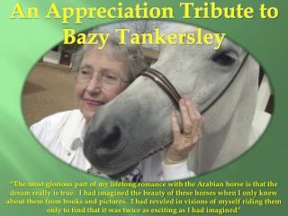 A n Appreciation Tribute to  Bazy Tankersley