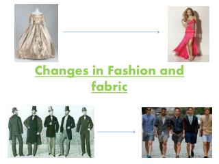 Changes in Fashion and fabric