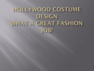 Hollywood Costume Design What a great fashion job!