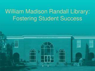 William Madison Randall Library: Fostering Student Success