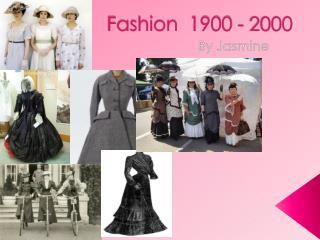 Fashion  1900 - 2000
