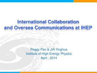 International Collaboration  and Oversea Communications  at IHEP