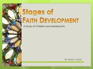 Stages of  Faith Development
