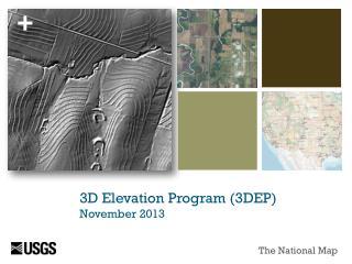 3D Elevation Program (3DEP)  November 2013