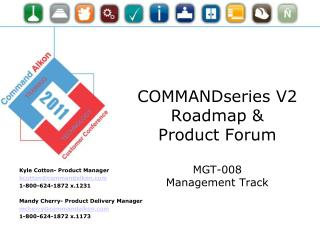 COMMANDseries  V2 Roadmap &  Product Forum MGT-008  Management Track