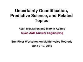 Uncertainty Quantification, Predictive Science, and Related Topics