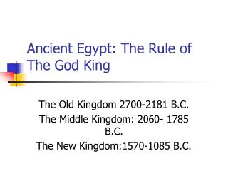 Ancient Egypt: The Rule of The God King