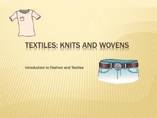 Textiles: KNITS and WOVENS