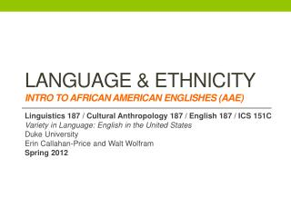 Language & Ethnicity  Intro to African  american Englishes  (AAE)