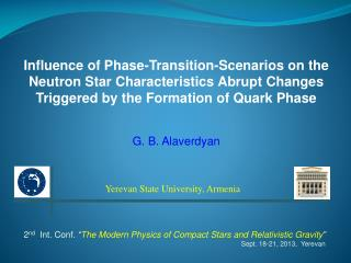 Influence of Phase-Transition-Scenarios on the Neutron Star  Characteristics  Abrupt Changes Triggered by the Formation