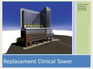 Replacement Clinical Tower