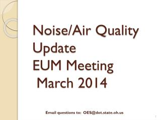 Noise/Air Quality Update EUM Meeting  March 2014