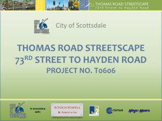 THOMAS ROAD STREETSCAPE 73 RD  STREET TO HAYDEN ROAD PROJECT NO. T0606