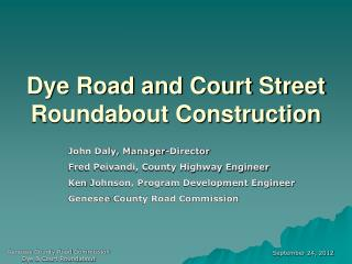 Dye Road and Court Street Roundabout Construction