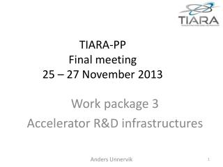 TIARA-PP Final meeting  25 – 27 November 2013
