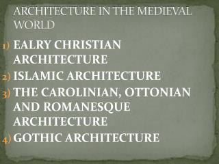 ARCHITECTURE IN THE MEDIEVAL WORLD