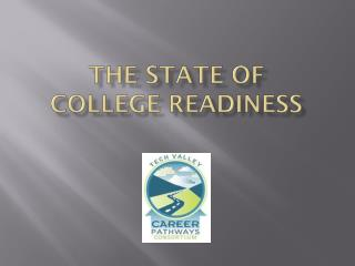 The State of  College Readiness