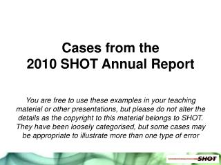 Cases from the  2010 SHOT Annual Report
