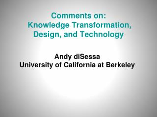 Comments on:  Knowledge Transformation, Design, and Technology